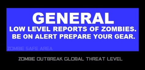 Low Level Reports of Zombies. Be on Alert Prepare Your Gear.