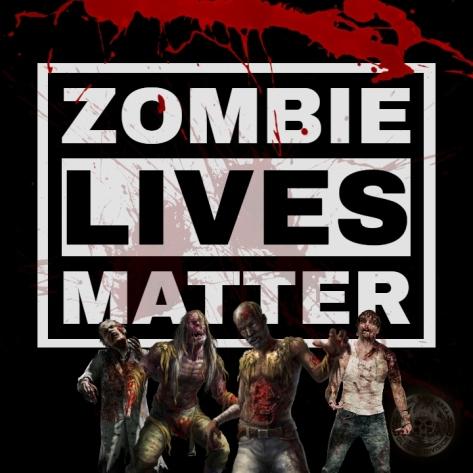 ZOMBIE LIVES MATTER (3)